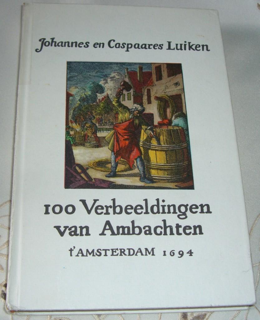 Johannes en Caspaares Luiken – 100 Verbeeldingen van Ambachten